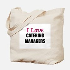 I Love CATERING MANAGERS Tote Bag