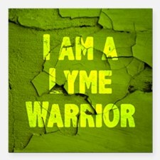 "I Am A Lyme Warrior Square Car Magnet 3"" x 3"""