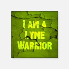 "I Am A Lyme Warrior Square Sticker 3"" x 3"""