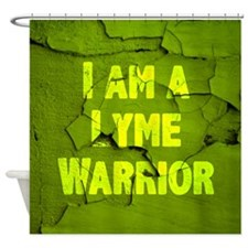 I Am A Lyme Warrior Shower Curtain