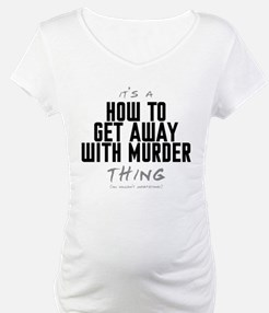 It's a How to Get Away with Murder Thing Shirt