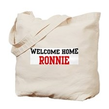 Welcome home RONNIE Tote Bag