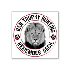 "Cecil- Ban Trophy Hunting Square Sticker 3"" x 3"""
