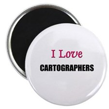 I Love CARTOGRAPHERS Magnet