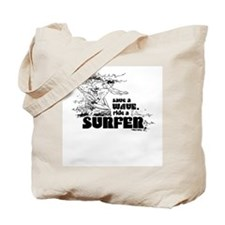 Save a wave. Ride a surfer. -  Tote Bag