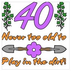 40th Birthday For Gardeners Poster
