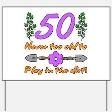50th Birthday For Gardeners Yard Sign