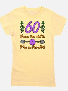 60th Birthday For Gardeners Girl's Tee