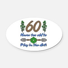 60th Birthday For Gardeners Oval Car Magnet