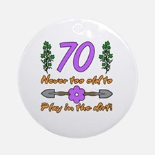 70th Birthday For Gardeners Round Ornament