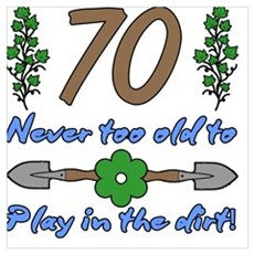 70th Birthday For Gardeners Poster