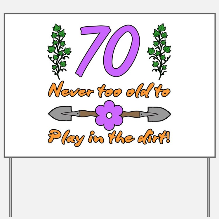 70th Birthday For Gardeners Yard Sign