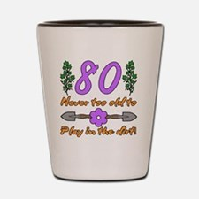 80th Birthday For Gardeners Shot Glass