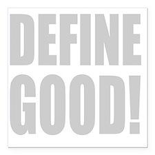 "Define Good Square Car Magnet 3"" x 3"""