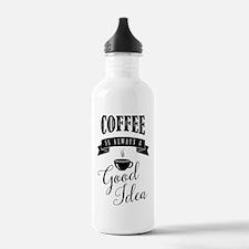 Coffee is always a goo Water Bottle