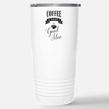 Coffee is always a good Travel Mug