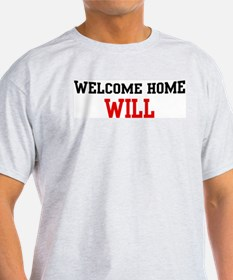 Welcome home WILL T-Shirt