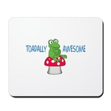 Toadally Awesome Mousepad