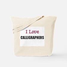 I Love CALLIGRAPHERS Tote Bag