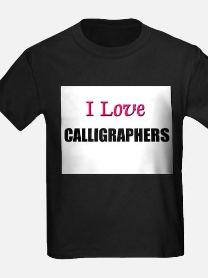 I Love CALLIGRAPHERS T