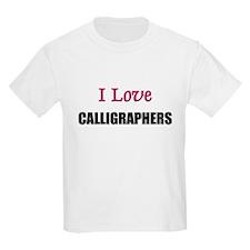 I Love CALLIGRAPHERS T-Shirt