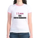 I Love CALL CENTER MANAGERS Jr. Ringer T-Shirt