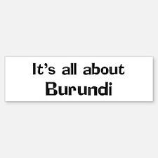 About Burundi Bumper Bumper Bumper Sticker