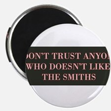 I Don't Trust Anyone Who Doesn't Like The Magnets
