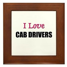 I Love CAB DRIVERS Framed Tile