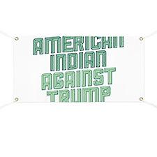 American Indian Against Trump Banner