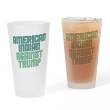 American Indian Against Trump Drinking Glass