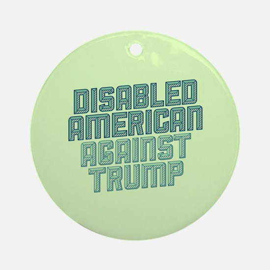 Disabled American Against Trump Round Ornament