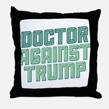 Doctor Against Trump Throw Pillow