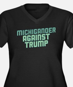 Michigander Against Trump Plus Size T-Shirt