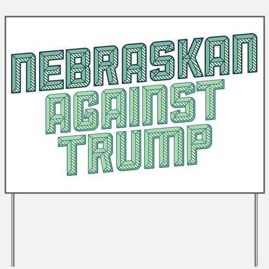 Nebraskan Against Trump Yard Sign