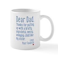 Dear Dad, Thanks For (sister Version) Mug Mugs