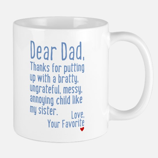 Dear Dad, Thanks For (sister Version) Mug Mugs
