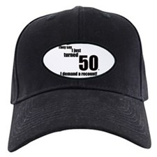They say I just turned 50... Baseball Hat