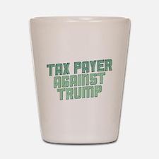 Tax Payer Against Trump Shot Glass