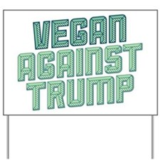 Vegan Against Trump Yard Sign