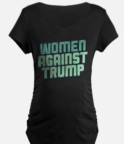 Women Against Trump Maternity T-Shirt