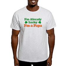Already Lucky I'm Papa T-Shirt