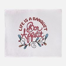 LIFE IS A BANQUET Throw Blanket