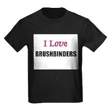 I Love BRUSHBINDERS T