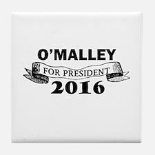 O'MALLEY FOR PRESIDENT 2016 Tile Coaster