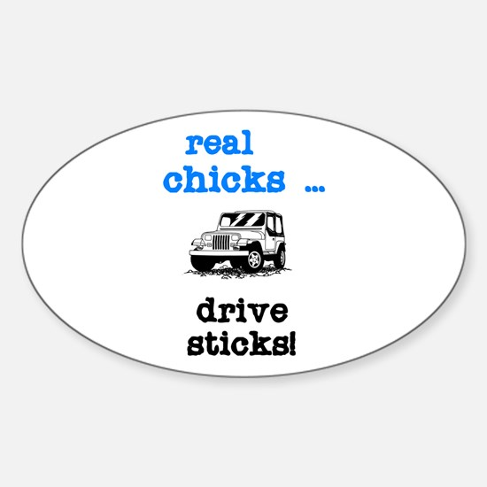 Real Chicks Drive Sticks! Oval Stickers