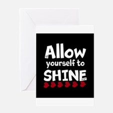 Allow yourself to SHINE! Greeting Cards