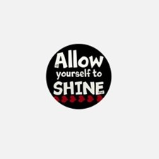 Allow yourself to SHINE! Mini Button (100 pack)
