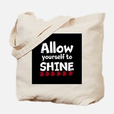 Allow yourself to SHINE! Tote Bag
