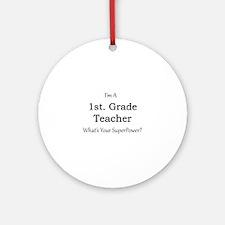 1st. Grade Teacher Round Ornament